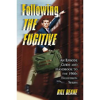 Following the  -Fugitive - - An Episode Guide and Handbook to the 1960's