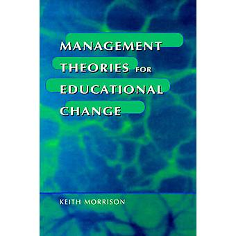 Management Theories for Educational Change by Morrison & Keith