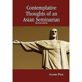 Contemplative Thoughts of an Asian Seminarian by Phan & Seamus