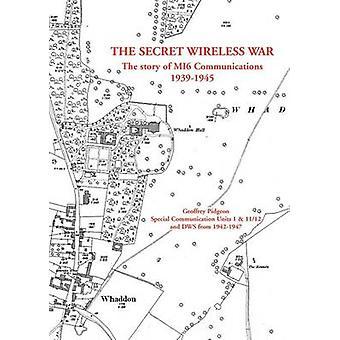 The Secret Wireless War by Pidgeon & Geoffrey