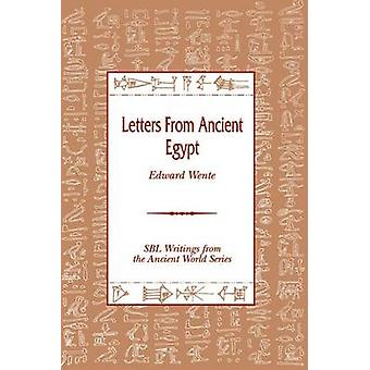 Letters from Ancient Egypt by Wente & Edward