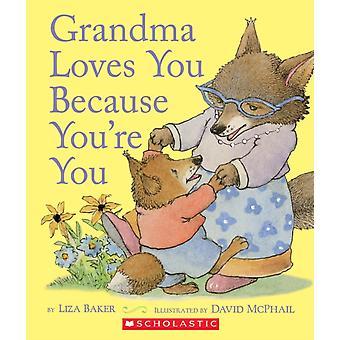 Mormor älskar dig eftersom du du av Liza Baker & illustrerad av David M McPhail