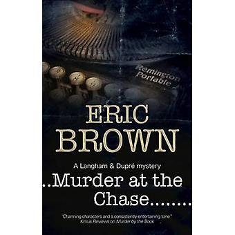 Murder at the Chase A locked room mystery set in 1950s England by Brown & Eric