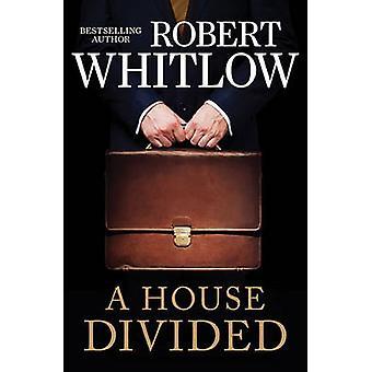 Een huis verdeeld door Robert Whitlow