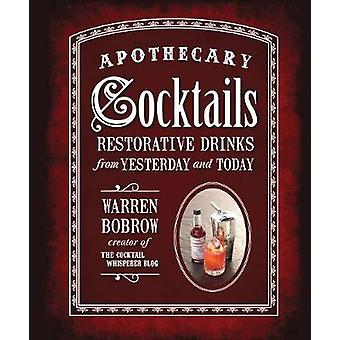 Apothecary Cocktails by Bobrow & Warren