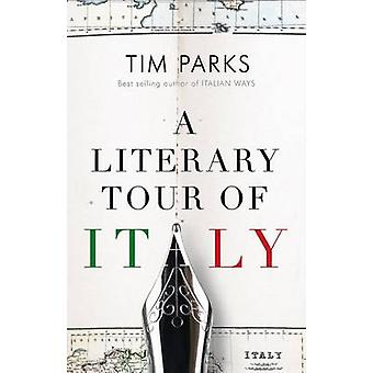 A Literary Tour of Italy by Parks & Tim