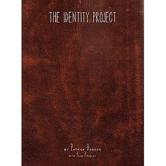 The Identity Project by Dodson & Patrick Kelly