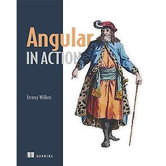 Angular in Action by Jeremy Wilken - 9781617293313 Book
