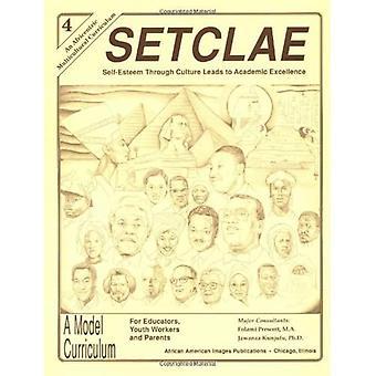 SETCLAE, fjerde klasse : Selvtillit gjennom kultur fører til akademisk fortreffelighet