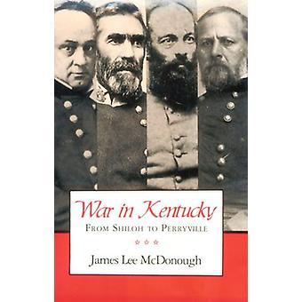 Guerre dans le Kentucky - Shiloh à Perryville par James Lee McDonough - 978087