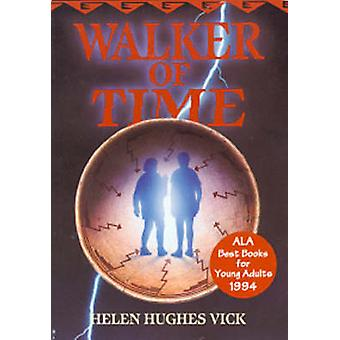 Walker of Time by Vick & Helen Hughes