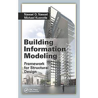 Bygge informasjon Modeling Framework for strukturelle design av Nawari & Nawari O.