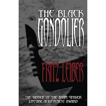 The Black Gondolier by Fritz Leiber