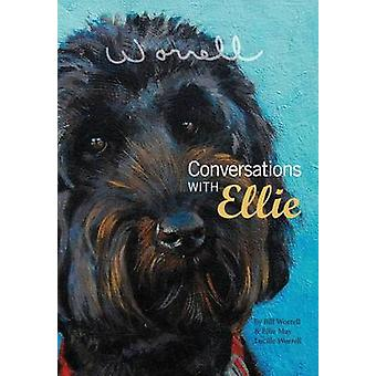 Conversations with Ellie by Worrell & Bill