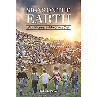 Signs on the Earth: Islam,� Modernity and the Climate Crisis