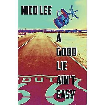 A Good Lie Aint Easy by Lee & Nico