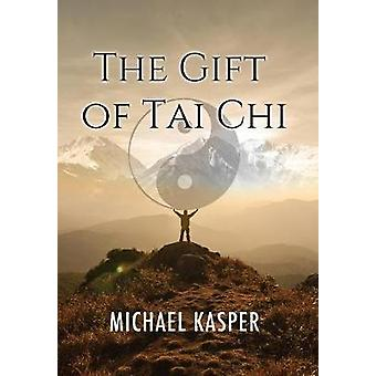 The Gift of Tai Chi by Kasper & Michael