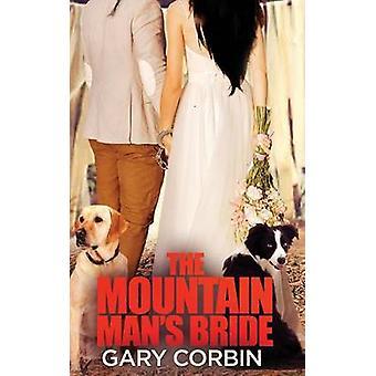 The Mountain Mans Bride by Corbin & Gary
