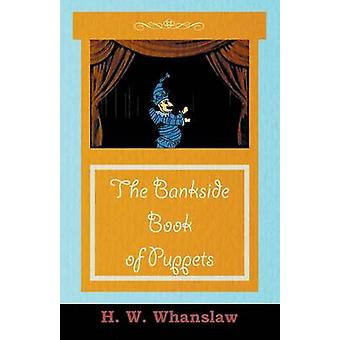 The Bankside Book of Puppets by Whanslaw & H. W.