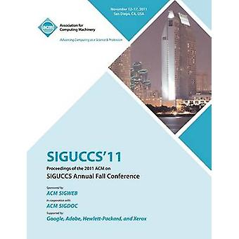 SIGUCCS 11 Proceedings of the 2011 ACM on SIGUCCs Annual Fall Conference by SIGUCCS conference committee