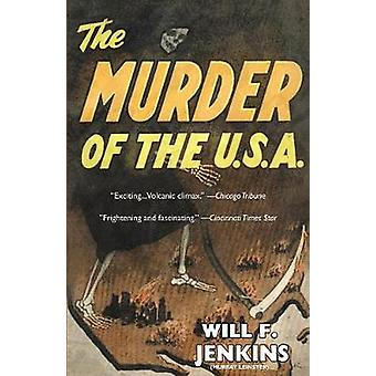 The Murder of the U.S.A. by Will F. Jenkins & Will F.