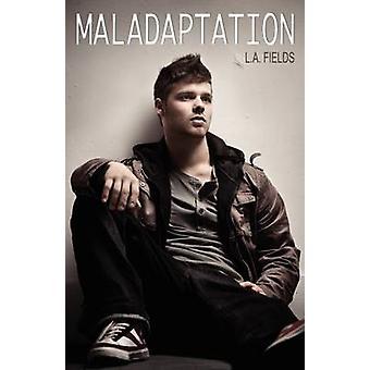 Maladaptation by Fields & L. A.