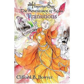 Transitions The Imperium Saga The Adventures of Kyria Special Edition by Bowyer & Clifford B