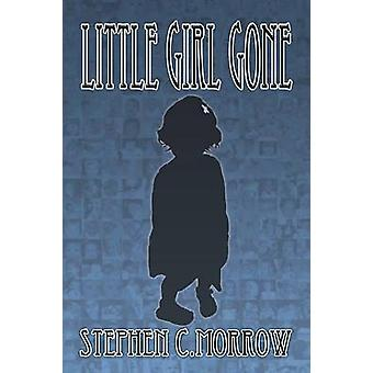Little Girl Gone by Morrow & Stephen C.