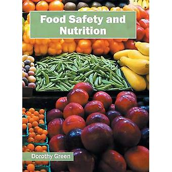 Food Safety and Nutrition by Green & Dorothy