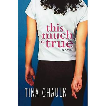 This Much Is True by Chaulk & Tina