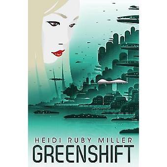 Greenshift by Miller & Heidi Ruby