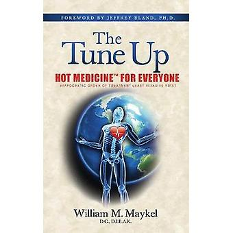 The Tune Up Hot Medicine for Everyone by Maykel & William M.