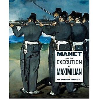 Manet and the Execution of Maximilian by John Elderfield - 9780870704