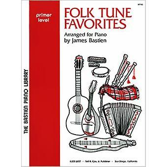 Folk Tune Favorites Primer by Arranged by music James Bastien