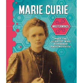 Masterminds - Marie Curie by Izzi Howell - 9781526312501 Book
