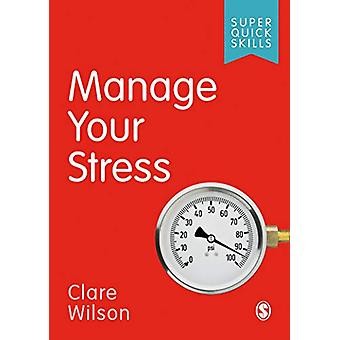 Manage Your Stress by Clare Wilson - 9781529707038 Book