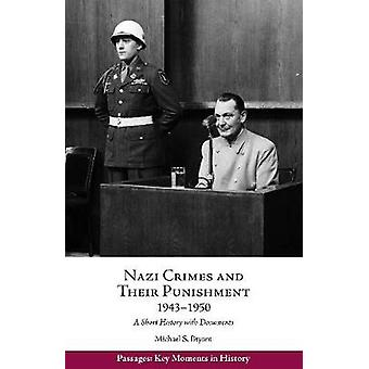 Nazi Crimes and Their Punishment - 1943-1950 - A Short History with Do