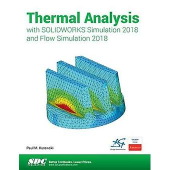 Thermal Analysis with SOLIDWORKS Simulation 2018 and Flow Simulation