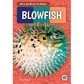Weird and Wonderful Animals - Blowfish by  -Emma Bassier - 97816449433
