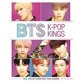 BTS - K-Pop Kings - The Unauthorized Fan Guide by Helen Brown - 9781780