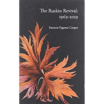 The Ruskin Revival - 1969-2019 by Suzanne Fagence Cooper - 97818436818