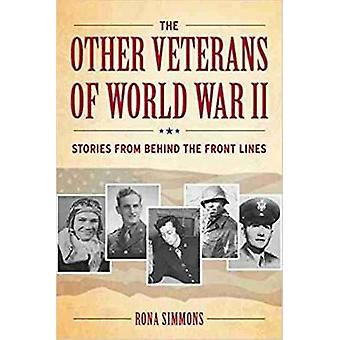 The Other Veterans of World War II - Stories from Behind the Front Lin