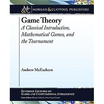 Game Theory - A Classical Introduction - Mathematical Games - and the