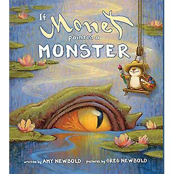 If Monet Painted a Monster by Amy Newbold - 9780884487685 Book