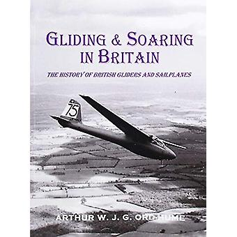Gliding and Soaring in Britain - The History of British Gliders and Sa