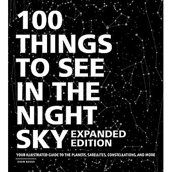 100 Things to See in the Night Sky Expanded Edition by Regas & Dean