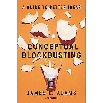 Conceptual Blockbusting (Fifth Edition): A Guide to Better Ideas