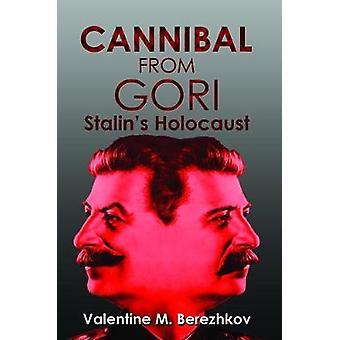 Kannibaali Gori Stalins holocaustista, Kirjoittanut Berezhkov & Valentin