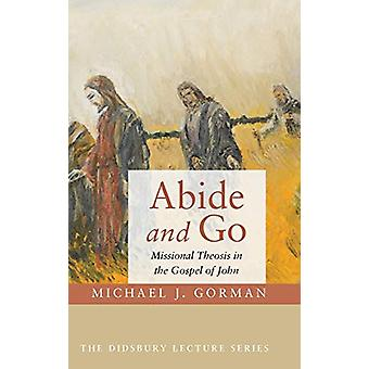 Abide and Go by Michael J Gorman - 9781532615474 Book