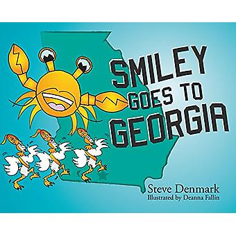 Smiley Goes to Georgia by Steve Denmark - 9781632638359 Book